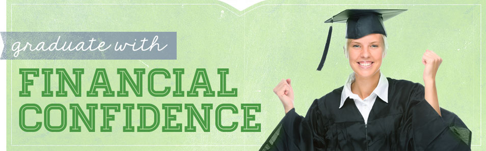 Graduate image with message: Graduate with financial confidence